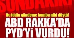 ABD'nin, Rakka'da PKK/PYD'yi vurduğu iddia edildi!