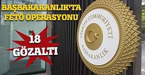 Başbakanlıkta FETÖ operasyonu: 18 gözaltı