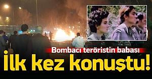 Bombacı teröristin babası konuştu!
