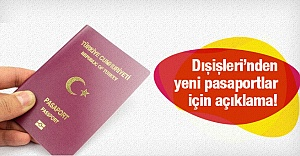 Dışişleri Bakanlığı açıkladı! Pasaportlar değişecek mi?