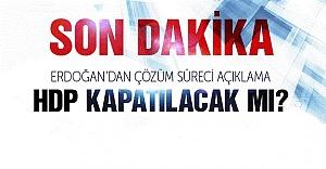 Erdoğan'dan kritik açıklama HDP kapatılacak mı?