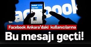 Facebook Ankaralılara bu mesajı geçti
