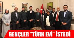 """Gençler Büyükelçi'den """"Türk Evi"""" istedi"""