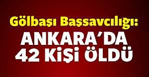 Gölbaşı Başsavcılığı: Ankara'da 42 kişi öldü