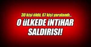 İntihar saldırısı: 30 ölü, 67 yaralı!