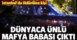 İstanbul'da öldürülen kişi mafya babası çıktı