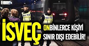 İsveç onbinlerce kişiyi sınır dışı edebilir