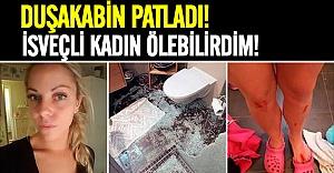 İsveç'te duşakabin patladı genç kadın ölümden döndü
