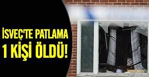 İsveç'te patlama 1 ölü