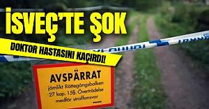 İsveç'te şok! Doktor hastasını kaçırdı