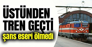 İsveç'te trenin altında kalan kadın canlı çıktı