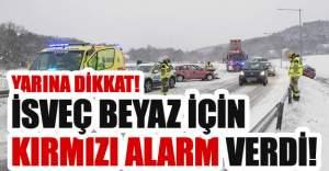 İsveç'te yarın için kırmızı alarm!