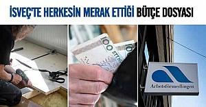 İsveç'teki herkesi ilgilendiren bütçe dosyası