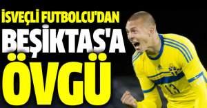 İsveçli Futbolcu'dan Beşiktaş Açıklaması
