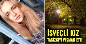 İsveçli kız kendisini taciz edeni hapse attırdı