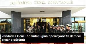 Jandarma Genel Komutanlığı'ndaki Darbeci Askerler Gözaltında