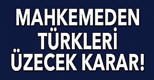 Mahkemeden Avrupa'da yaşayan Türkleri üzecek karar!