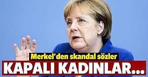 Merkel'den skandal sözler! Kapalı kadınlar...