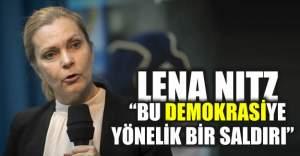 """Nitz, """"bu demokrasiye yönelik bir saldırı"""""""
