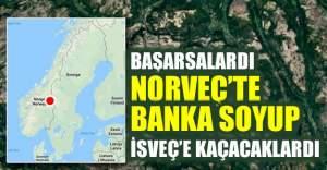Norveç'te banka soyup, İsveç'e kaçacaklardı