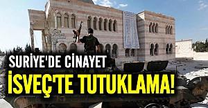 O kişi, Suriye'de işlediği cinayetlerin hesabını İsveç'te verecek