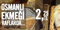 Osmanlı Ekmeği Raflarda yerini almaya başladı