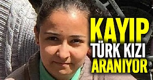 Polis kayıp Türk kızını arıyor