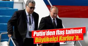 Putin'den flaş talimat