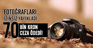 Fotoğrafları yayınladı 70 bin kron ceza aldı!