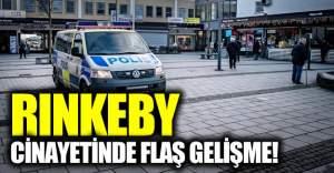 Rinkeby cinayetinde flaş gelişme