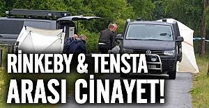 Rinkeby ve Tensta arasında cinayet!