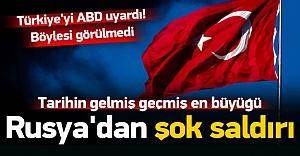 Rusya'dan Türkiye'ye şok saldırı