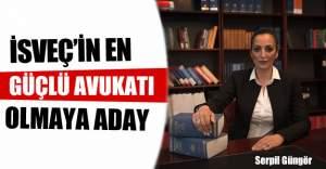 Serpil Güngör İsveç'in en güçlü avukatı olmaya aday