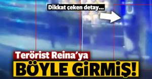 Terörist Reina'ya böyle girmiş!