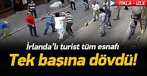 Turist Aksaray esnafını tek başına dövdü