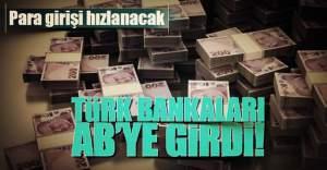 Türk bankaları AB'ye girdi