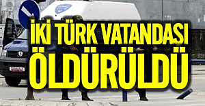 Türk vatandaşı bir kadın ile oğlu öldürüldü