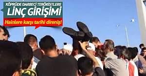 Vatandaşlar köprüdeki darbeci teröristleri linç etmek istedi