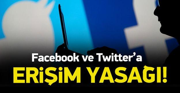 Twitter ve Facebook'a erişim yasağı
