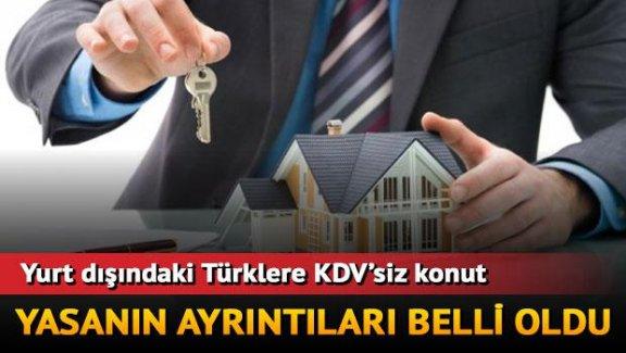 Yurdışında Türk vatandaşlarına KDV'siz konut