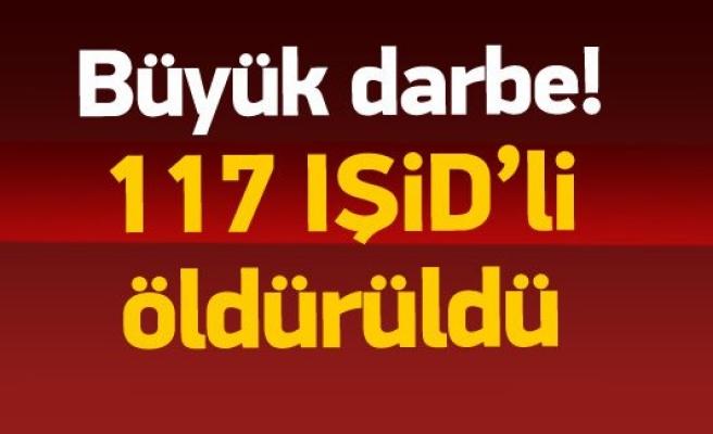 117 IŞİD militanı öldürüldü