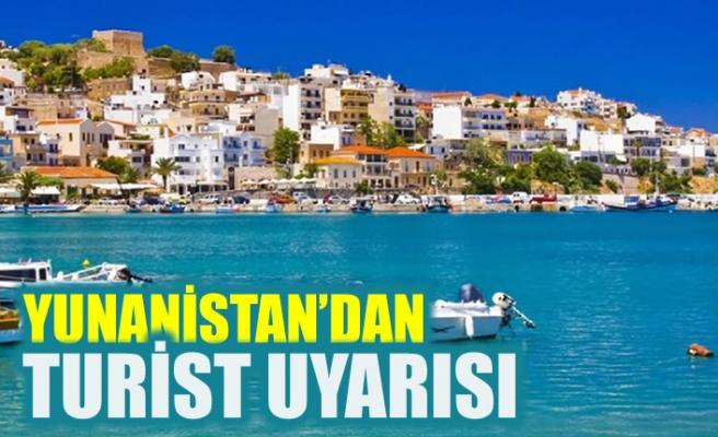 Yunanistan'dan turist uyarısı
