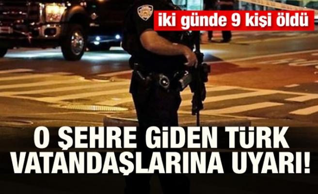 O şehre giden Türklere uyarı 9 kişi öldü!