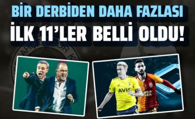 Fenerbahçe Galatasaray (FB-GS) İlk 11'ler belli oldu!