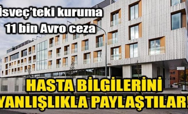 İsveç'te hastanın bilgilerini yanlışlıkla paylaşmaya 11 bin 300 euro ceza