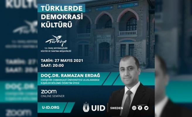 """İsveç'te, ''Türklerde Demokrasi Kültürü"""" başlıklı online konferans"""