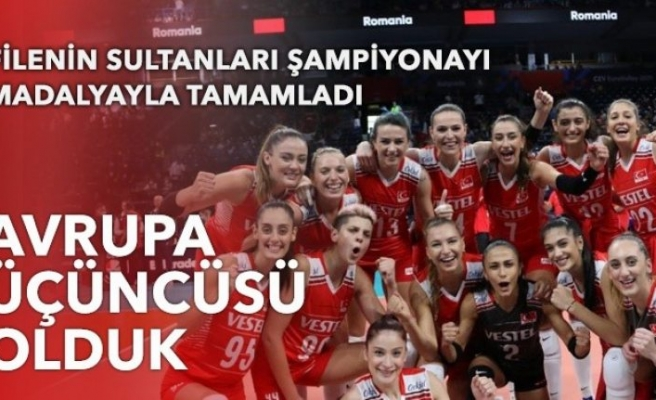 Avrupa Şampiyonası'nda Filenin Sultanları bronz madalya kazandı!
