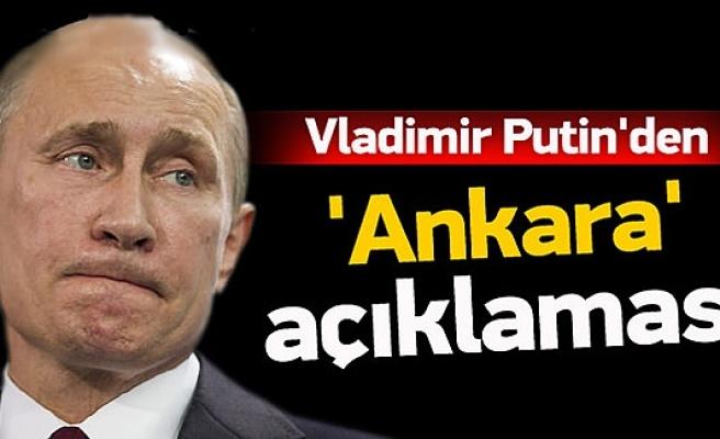 Ankara saldırısı ile ilgili Putin'den flaş açıklama