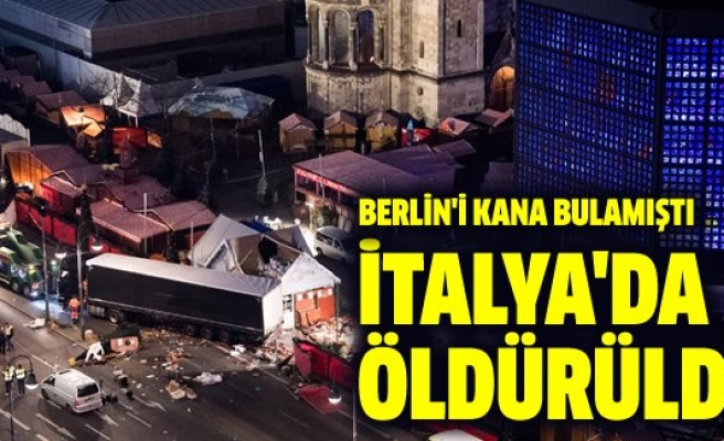 Berlin'i kana bulayan terörist İtalya'da öldürüldü!
