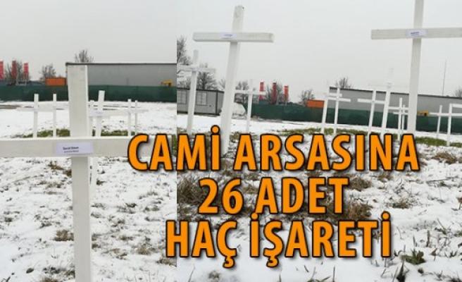 CAMİ ARSASINA 'HAÇ'LI TAHRİK